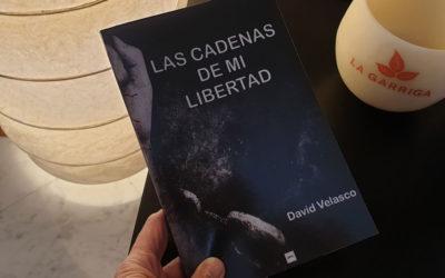 LAS CADENAS DE MI LIBERTAD – David Velasco.